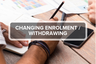 Changing Enrolment & Withdrawing